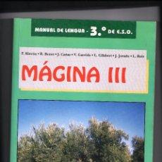 Libros de segunda mano: MÁGINA III. LENGUA 3º DE ESO. OCTAEDRO. F. RINCÓN. R. BONET Y OTROS.. Lote 178267541