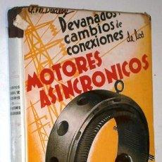 Libros de segunda mano: DEVANADOS Y CAMBIOS DE CONEXIONES DE LOS MOTORES ASINCRÓNICOS POR A. M. DUDLEY / EDICIONES SU 1957. Lote 178282025