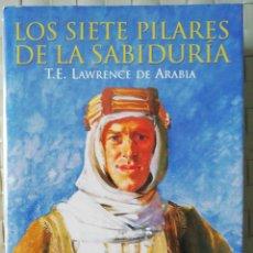 Libros de segunda mano: LOS SIETE PILARES DE LA SABIDURÍA. T. E. LAWRENCE DE ARABIA. ÓPTIMA 2000, PRIMERA EDICIÓN COMPLETA.. Lote 178288390
