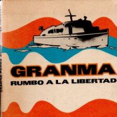 Libros de segunda mano: GRANMA RUMBO A LA LIBERTAD (LA HABANA, 1983) REVOLUCIÓN CUBANA - GRAN FORMATO, MUY ILUSTRADO. Lote 178293186