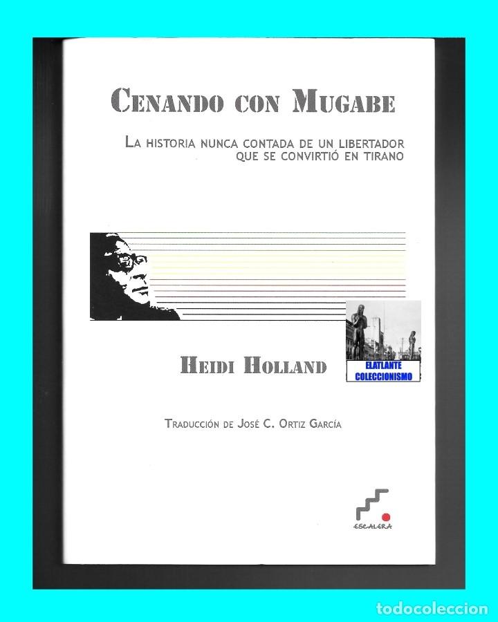 Libros de segunda mano: CENANDO CON ROBERT MUGABE HISTORIA NUNCA CONTADA DEL LIBERTADOR TIRANO - HEIDI HOLLAND - ZIMBABUE - Foto 3 - 178031508