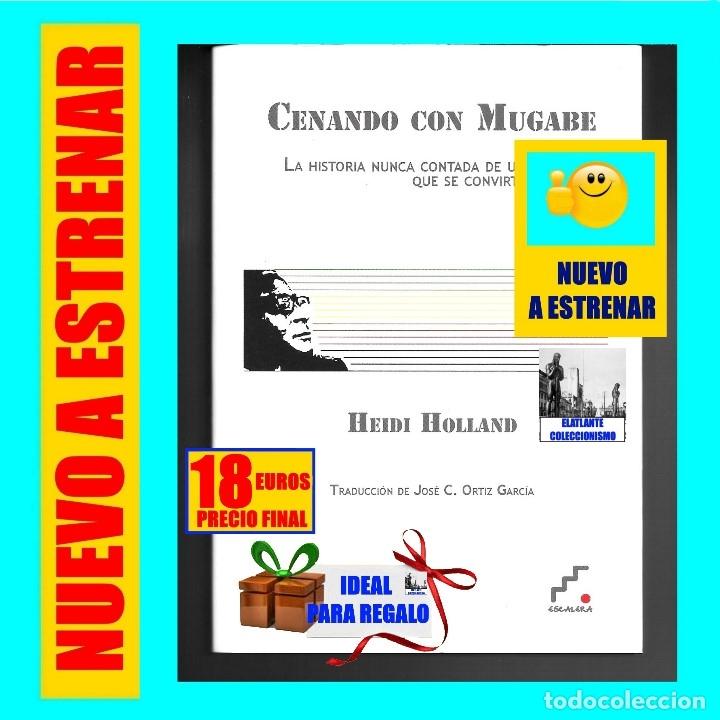 CENANDO CON ROBERT MUGABE HISTORIA NUNCA CONTADA DEL LIBERTADOR TIRANO - HEIDI HOLLAND - ZIMBABUE (Libros de Segunda Mano - Historia - Otros)