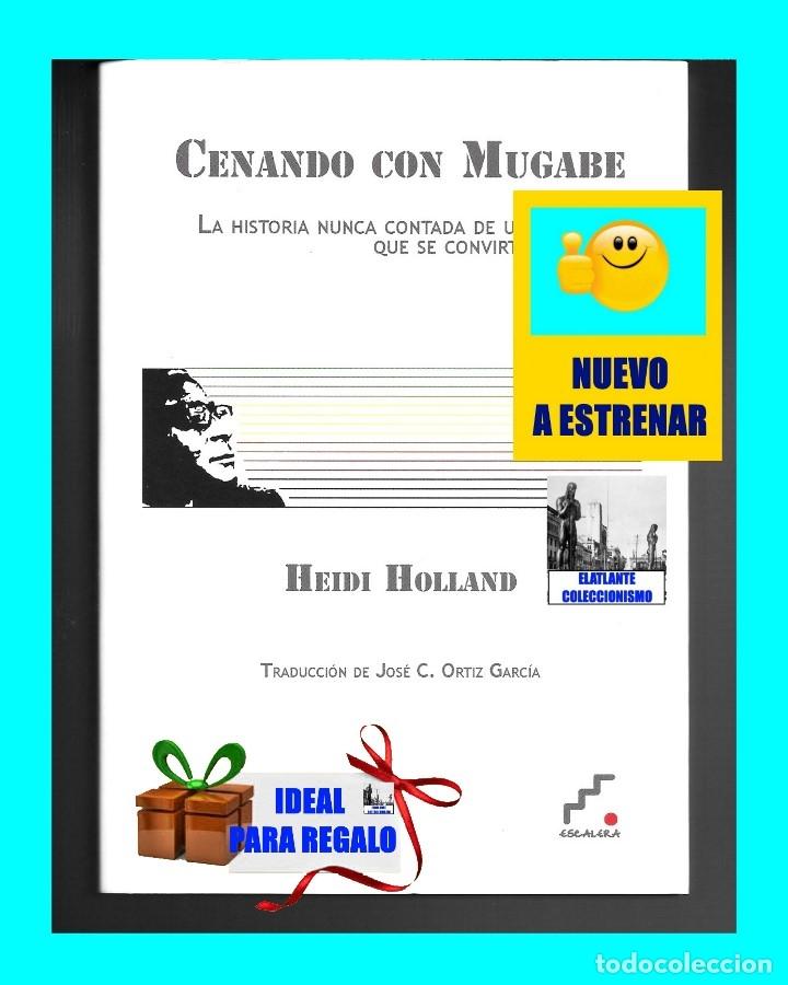 Libros de segunda mano: CENANDO CON ROBERT MUGABE HISTORIA NUNCA CONTADA DEL LIBERTADOR TIRANO - HEIDI HOLLAND - ZIMBABUE - Foto 2 - 178031508