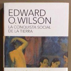 Libros de segunda mano: LA CONQUISTA SOCIAL DE LA TIERRA. EDWARD O. WILSON. DEBATE 2012. 1ª EDICIÓN! MUY BUEN ESTADO!!. Lote 178295083
