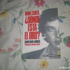 Libros de segunda mano: NANI,CANTA,¿DÓNDE ESTÁ EL ORO?;S.AROCA;EDICIONES B 1987. Lote 178309745