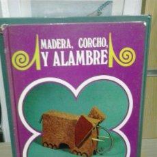 Libros de segunda mano: LMV - CREACIONES MANUALES EDUCATIVAS - MADERA, CORCHO Y ALAMBRE . Lote 178322271