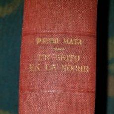 Libros de segunda mano: UN GRITO EN LA NOCHE. PEDRO MATA. Lote 178334382