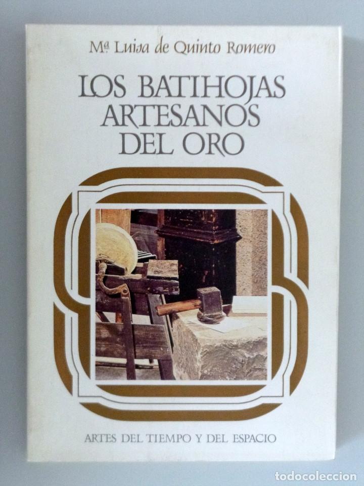 Mª LUISA DE QUINTO ROMERO // LOS BATIHOJAS. ARTESANOS DEL ORO // 1984 (Libros de Segunda Mano - Ciencias, Manuales y Oficios - Otros)