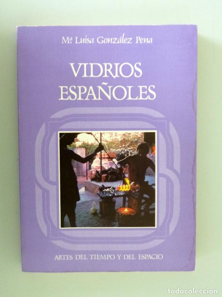 Mª LUISA GONZALEZ PENA // VIDRIOS ESPAÑOLES // 1984 // COLECCIÓN ARTES DEL TIEMPO Y DEL ESPACIO (Libros de Segunda Mano - Ciencias, Manuales y Oficios - Otros)