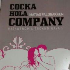 Libros de segunda mano: COCKA HOLA COMPANY. MISANTROPIA ESCANDINAVA 1 DE MATIAS KALDBAKKEN (SUMA DE LETRAS). Lote 178204573