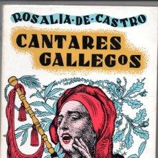 Libros de segunda mano: CANTARES GALLEGOS DE ROSALIA CASTRO DE MURGUIA. Lote 178354485