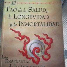 Libros de segunda mano: EL TAO DE LA SALUD, LA LONGEVIDAD Y LA INMORTALIDAD. LAS ENSEÑANZAS DE LOS INMORTALES CHUNG Y LÜ. Lote 178354747