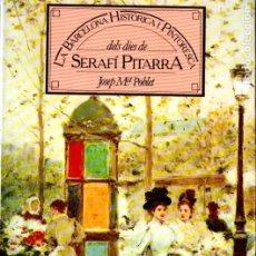 Libros de segunda mano: POBLET : BARCELONA HISTÒRICA I PINTORESCA DELS DIES DE SERAFÍ PITARRA (DOPESA, 1979). Lote 178372806