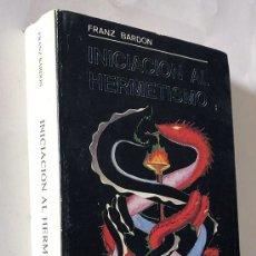 Libros de segunda mano: INICIACION AL HERMETISMO / FRANZ BARDON / ED. CARCAMO 1982 / SIN USAR. Lote 178375077