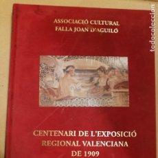 Libros de segunda mano: LLIBRET DE FALLAS.JOAN D'AGUILÓ-GASPAR AGUILAR Y ADYACENTES.CENTENARI EXPOSICIÓ REGIONAL VALENCIANA. Lote 178375918