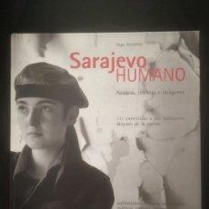 Libros de segunda mano: SARAJEVO HUMANO. PEPE NAVARRO. LEOPOLD BLUME. 1 ED. 1999. Lote 178403162