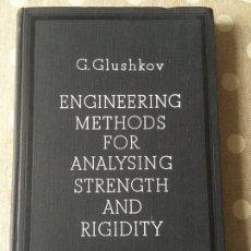 Libros de segunda mano: ENGINEERING METHODS FOR ANALYSING STRENGTH AND RIGIDITY. G. GLUSHKOV. EDIT. MIR. Lote 178444485