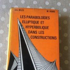 Libros de segunda mano: LES PARABOLOÏDES ELLIPTIQUE ET HYPERBOLIQUE DANS LES CONSTRUCTIONS - A. A. BELE ET MIRCEA SOARE. Lote 178557977