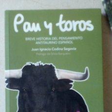 Libros de segunda mano: PAN Y TOROS. JUAN IGNACIO CODINA SEGOVIA. Lote 178572423