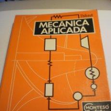 Libros de segunda mano: R. THIBAUT. MECÁNICA APLICADA. MONTESÓ EDITOR 1974 350 PÁG (BUEN ESTADO). Lote 178572770