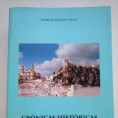 Libros de segunda mano: CRÓNICAS HISTÓRICAS DE OLVERA - PEDRO RODRÍGUEZ PALMA. Lote 178606335
