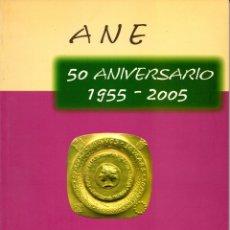Libros de segunda mano: ANE 50 ANIVERSARIO 1955 - 2005 ASOCIACION NUMISMATICA ESPAÑOLA. Lote 178606788