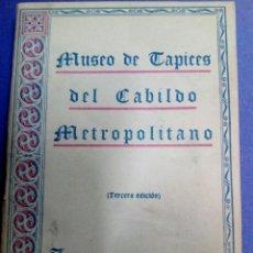 Libros de segunda mano: LIBRO DEL MUSEO DE TAPICES DEL CABILDO METROPOLITANO -ZARAGOZA 1940. Lote 178615297