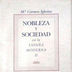 Libros de segunda mano: Mª CARMEN IGLESIAS. NOBLEZA Y SOCIEDAD EN LA ESPAÑA MODERNA II. ASTURIAS. 1997.. Lote 178624581