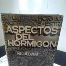 Libros de segunda mano: 5-ASPECTOS DEL HORMIGON, M. ADAM, 1975. Lote 178625932