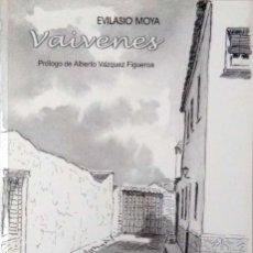Libros de segunda mano: EVILASIO MOYA. VAIVENES. SEVILLA. 2002.. Lote 178626815