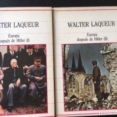 Libros de segunda mano: EUROPA DESPUÉS DE HITLER, 2 VOLS, WALTER LAQUEUR. Lote 178655221