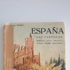 Libros de segunda mano: ESPAÑA LAS CASTILLAS. BURGOS, AVILA, SEGOVIA. TOLEDO, MADRID, SALAMANCA, MANUEL SIUROT. 1933. W. Lote 178689781