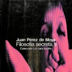 Libros de segunda mano: FILOSOFÍA SECRETA, VOLUMEN II - JUAN PÉREZ DE MOYA - GLOSA - LA CARA OCULTA. Lote 178692117