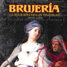 Libros de segunda mano: BRUJERÍA. LA RELIGIÓN DE LAS TINIEBLAS - DANIEL JAZAR / SERGIO GAUT VEL HARTMAN - CÍRCULO LATINO. Lote 178696765