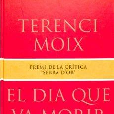 Libros de segunda mano: EL DIA QUE VA MORIR MARYLIN - TERENCI MOIX - GRANS ÈXITS - BIBLIOTECA GRANS PREMIS. Lote 178697352