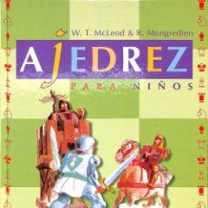 Libros de segunda mano: AJEDREZ PARA NIÑOS - W. T. MCLEOD & R. MONGREDIEN - IDEA BOOKS. Lote 178698220