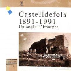 Libros de segunda mano: CASTELLDEFELS 1891 - 1991. UN SEGLE D'IMATGES - AYUNTAMIENTO DE CASTELLDEFELS - COLLECCIÓ CASTELLDEF. Lote 178698900
