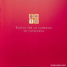 Libros de segunda mano: TEXTOS PER LA LLIBERTAT DE CATALUNYA - GENERALITAT DE CATALUNYA - GENERALITAT DE CATALUNYA. Lote 178701992