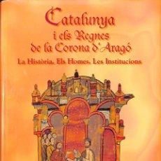 Libros de segunda mano: CATALUNYA I ELS REGNES DE LA CORONA D'ARAGÓ, III. LA HISTÒRIA. ELS HOMES. LES INSTITUCIONS (CORTS I . Lote 178703768
