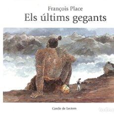 Libros de segunda mano: ELS ÚLTIMS GEGANTS - FRANÇOIS PLACE - CERCLE DE LECTORS. Lote 178705502