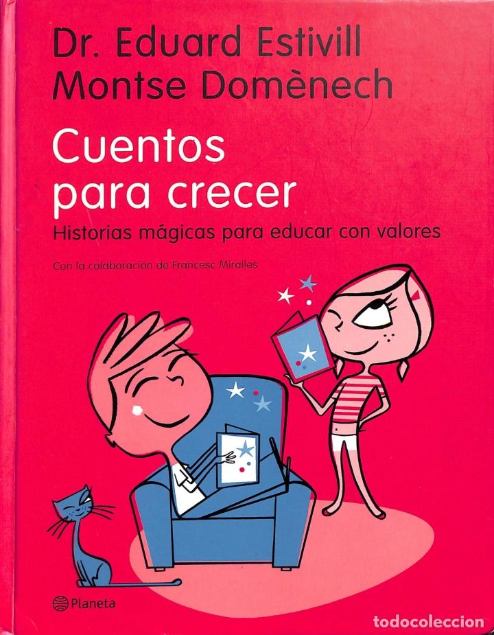 CUENTOS PARA CRECER - DR. EDUARD ESTIVILL / MONTSE DOMÉNECH - PLANETA (Libros de Segunda Mano - Bellas artes, ocio y coleccionismo - Otros)