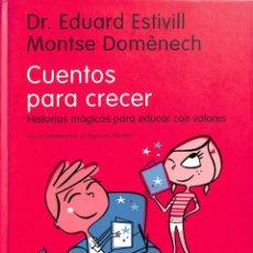 Libros de segunda mano: CUENTOS PARA CRECER - DR. EDUARD ESTIVILL / MONTSE DOMÉNECH - PLANETA. Lote 178705503
