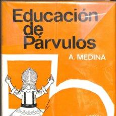 Libros de segunda mano: EDUCACIÓN DE PÁRVULOS - AURORA MEDINA DE LA FUENTE - LABOR. Lote 178706690