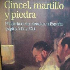 Libros de segunda mano: CINCEL,MARTILLO Y PIEDRA HISTORIA DE LA CIENCIA EN ESPAÑA (SIGLOS XIX Y XX) SANCHEZRON NUEVO SIN USO. Lote 178728042