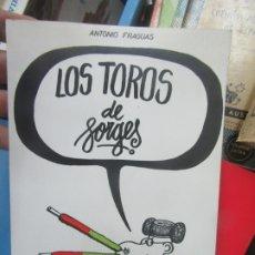 Libros de segunda mano: LOS TOROS DE FORGES, ANTONIO FRAGUAS. L.7539-576. Lote 178761282