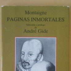 Libros de segunda mano: MONTAIGNE, PÁGINAS INMORTALES. SELECCIÓN Y PRÓLOGO DE ANDRÉ GIDE. TUSQUETS. Lote 178761570