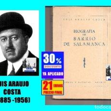 Libros de segunda mano: BIOGRAFÍA DEL BARRIO DE SALAMANCA - LUIS ARAUJO COSTA - LIBROS Y REVISTAS MADRID - 1947 - EXCELENTE. Lote 178784213