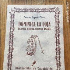 Libros de segunda mano: DOMINICA LA COJA, UNA VIDA MALDITA, UN TRISTE DESTINO, CARMEN ESPADA GINER. Lote 178788363