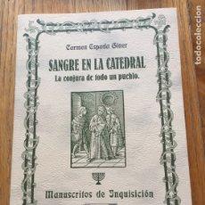 Libros de segunda mano: SANGRE EN LA CATEDRAL, LA CONJURA DE TODO UN PUEBLO, CARMEN ESPADA GINER. Lote 178788751