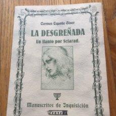 Libros de segunda mano: LA DESGREÑADA, UN LLANTO POR SEFARAD, CARMEN ESPADA GINER. Lote 178789060